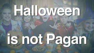 Halloween is not Pagan