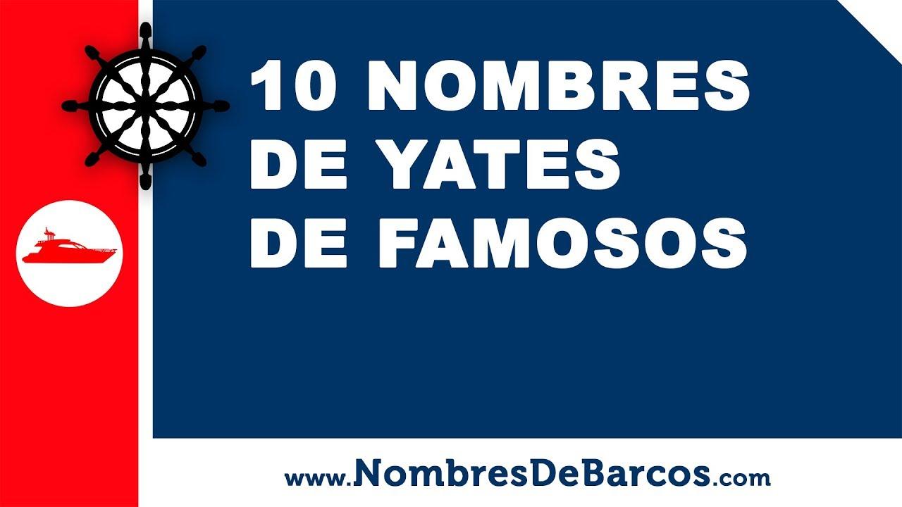 10 nombres de yates de famosos - nombres de barcos - www.nombresdebarcos.com