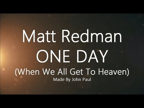 One Day When We All Get To Heaven - Youtube Lyric Video