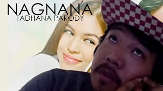 NAGNANA (Aking Tadhana Destined to be yours parody) Cover