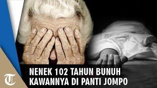 Nenek 102 Tahun Bunuh Kawannya di Panti Jompo, Nenek: Saya telah Membunuh Seseorang