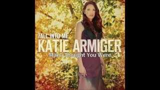 Man I Thought You Were (Katie Armiger)
