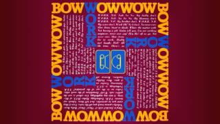 "Bow Wow Wow - W.O.R.K. (N.O. Nah No! No! My Daddy Don't) 12"""