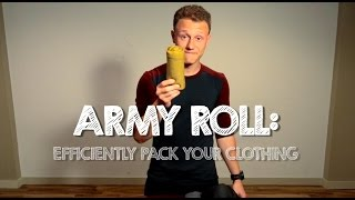 How to Pack your Clothing  Efficiently - Army Roll Method