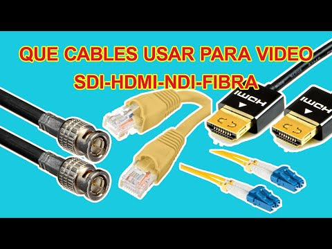 HDMI vs SDI vs Fibra vs NDI: ¿Qué cable utilizamos para la producción de video profesional?