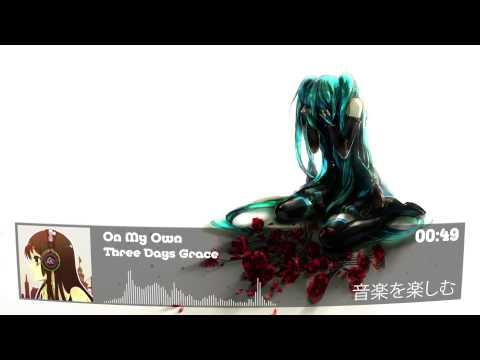 Nightcore: Three Days Grace - On My Own