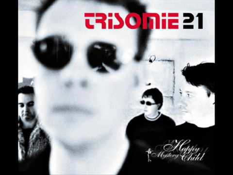 Trisomie 21 - The Touch Of Any Flame