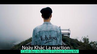 Đen Vâu   Ngày Khác Lạ reaction   Cảnh đẹp nổi tiếng ở taiwan trong MV