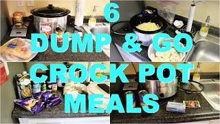 6 DUMP & GO CROCK POT MEALS | QUICK & EASY CROCK POT RECIPES