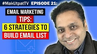 MakUtpatTV Episode 21: eMail Marketing Tips (What and How)- 6 Strategies to Build eMail List
