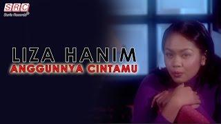 Liza Hanim - Anggunnya Cintamu (Official Music Video - HD)