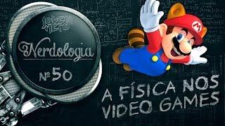 A Física nos Vídeo Games   Nerdologia