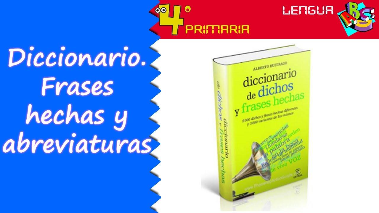 Lengua Castellana. 4º Primaria. Tema 1. El diccionario. Frases hechas y abreviaturas