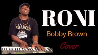 """Roni""  Bobby Brown *cover*"