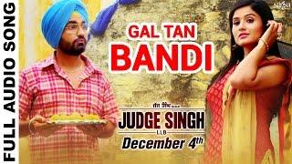 Gal Tan Bandi  Full Audio  Ravinder Grewal  Judge Singh LLB  Latest Punjabi Songs 2015