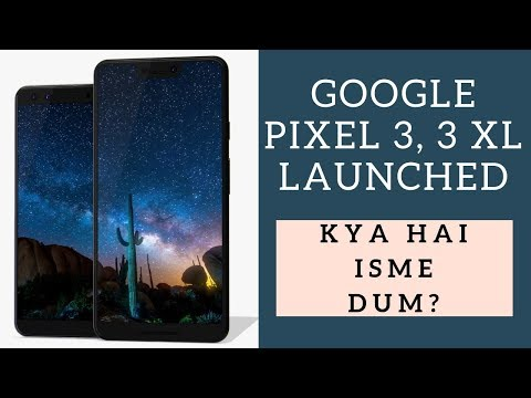 Google Pixel 3, 3 XL Launched: Kya hai isme Dham?