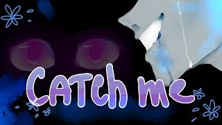 Catch Me//MEME