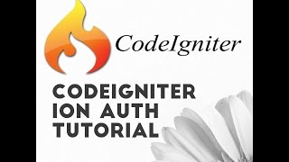 Codeigniter Ion Auth Tutorial - Codeigniter Authentication and Authorization