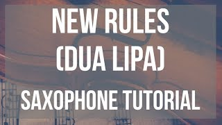 How To Play New Rules By Dua Lipa On Alto Sax (Tutorial)