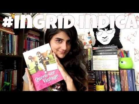 #IngridInidica: Quero ser Vintage | Ingrid Callado