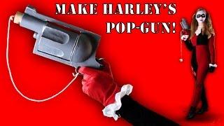 How to Make Harley Quinn's Pop Gun (DIY)