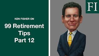 Retirement Investment Tips Part 12 | Ken Fisher | Fisher Investments [Bonus]