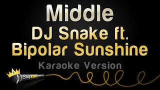 DJ Snake ft. Bipolar Sunshine - Middle (Karaoke Version)