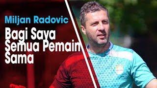 Skuatnya Terlalu Gemuk dan Berencana Coret Pemain, Radovic: Semua Sama, Tidak Ada Bintang