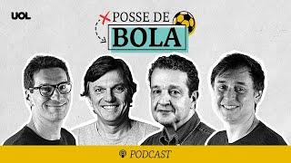 Flamengo, Fortaleza e Athletico no alto, Palmeiras x Corinthians, São Paulo mal   Posse de Bola #134