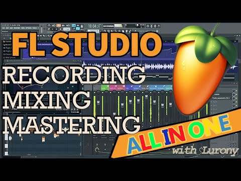 Recording, Mixing and Mastering in FL Studio | From Start to Finish, FULL GUIDE