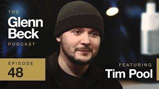 Tim Pool | The Glenn Beck Podcast | Ep 48