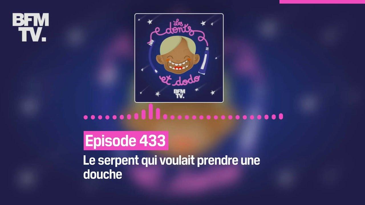 Les dents et dodo - Episode 433: le serpent qui voulait prendre une douche