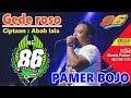 Download Lagu GEDE ROSO LANJUT PAMER BOJO - ABAH LALA - MG 86 PRODUCTION GEDRUK - LIVE NGEMPLAK -  27 07 2019 Mp3 Free
