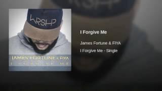 James Fortune  FIYA   I Forgive Me