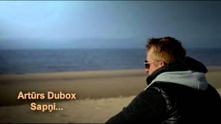 ARTŪRS DUBOX(A-Europa) - SAPŅI (official track)
