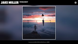Jake Miller - Permanent (Audio)