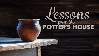 Lessons from the Potter\'s House