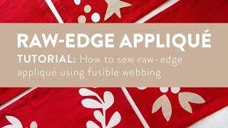 Quilting Tutorial: Raw-Edge Appliqué Using The FREE Bohemian Christmas Templates
