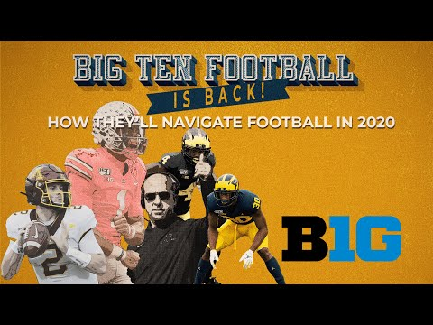 Big Ten College Football is BACK! How Ohio State, Michigan and Penn State and will navigate 2020
