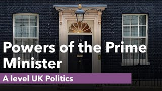 The Powers of the Prime Minister - UK Politics