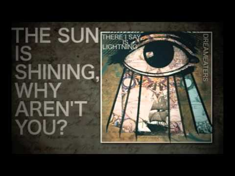 there i say is lightning | the sun is shining, why aren't you? | Album Version