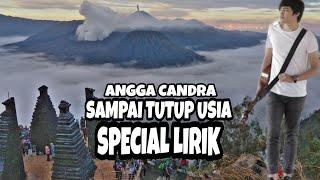 ANGGA CANDRA - SAMPAI TUTUP USIA (LIRIK)