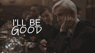 Draco Malfoy - Ill Be Good