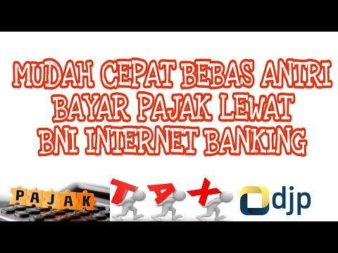 BAYAR PAJAK LEWAT BNI INTERNET BANKING CEPAT, MUDAH DAN BEBAS ANTRI