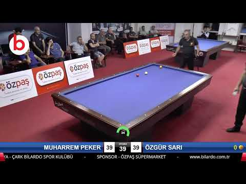 MUHARREM PEKER & ÖZGÜR SARI Bilardo Maçı - SAKARYA ÖZPAŞ CUP 2019-3.TUR