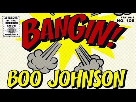 Boo Johnson - Bangin!