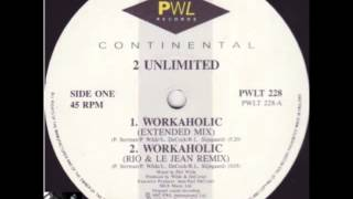 2 Unlimited - Workaholic ( Rio & Le Jean Remix ) 1992