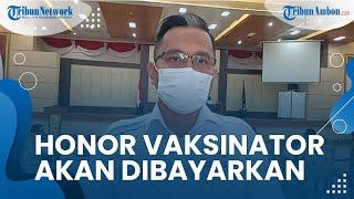 Honor Vaksinator di Namlea Pulau Buru Dibayarkan Hari Ini, Azis Tomia: Pembayarannya Bertahap