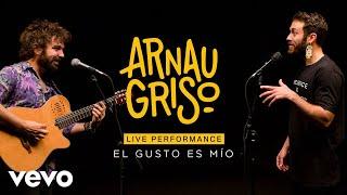 Arnau Griso   El Gusto Es Mio   Live Performance | Vevo