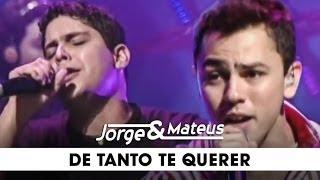 Jorge e Mateus - De Tanto Te Querer - [DVD Ao Vivo Em Goiânia] - (Clipe Oficial)